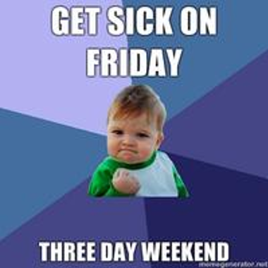 Get Sick on Friday Meme